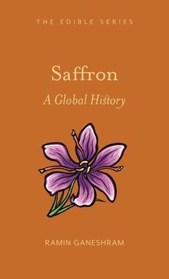 Saffron: A Global History (Edible) Cover Image