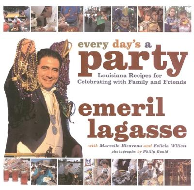 Every Day's a Party: Louisiana Recipes For Celebrating With Family And Friends Cover Image