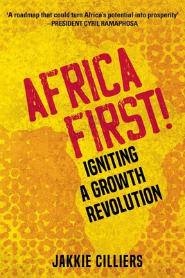 Africa First!: Igniting a Growth Revolution Cover Image