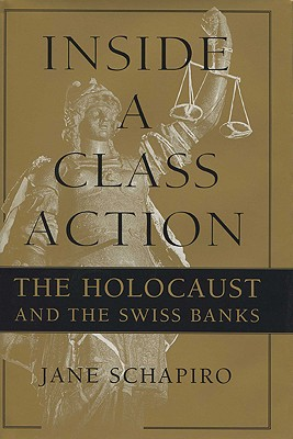 Inside a Class Action: The Holocaust and the Swiss Banks Cover Image