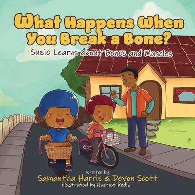 What Happens When You Break a Bone? Suzie Learns about Bones and Muscles Cover Image