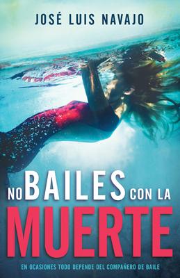 No Bailes Con La Muerte: En Ocasiones Todo Depende del Compañero de Baile Cover Image