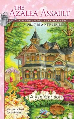 The Azalea Assault (A Garden Society Mystery #1) Cover Image