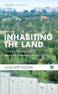 Inhabiting the Land (Cascade Companions #39) Cover Image