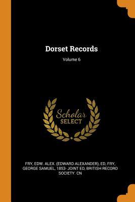 Dorset Records; Volume 6 Cover Image