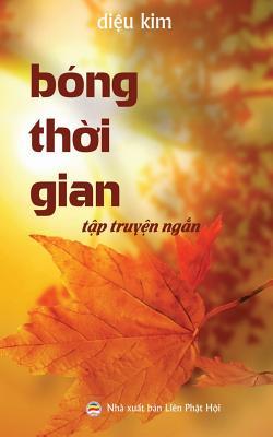 Bóng thời gian: Tập truyện ngắn Phật giáo Cover Image