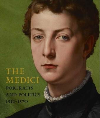 The Medici: Portraits and Politics, 1512-1570 Cover Image