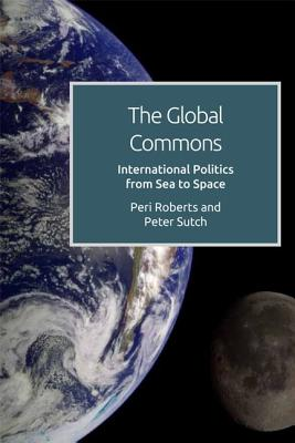 The Global Commons and International Politics: From Sea to Space Cover Image