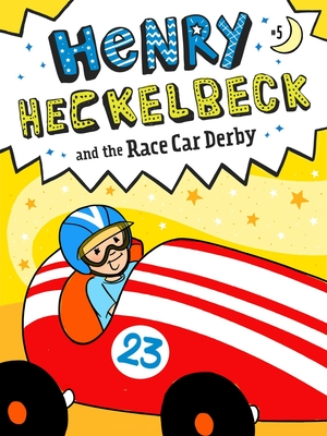 Henry Heckelbeck and the Race Car Derby Cover Image