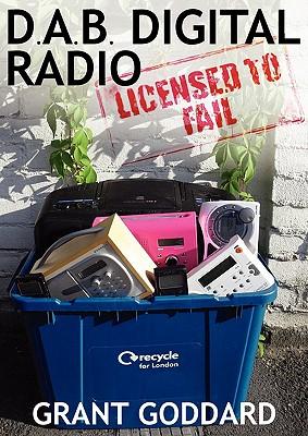 Dab Digital Radio Licensed to Fail Cover Image