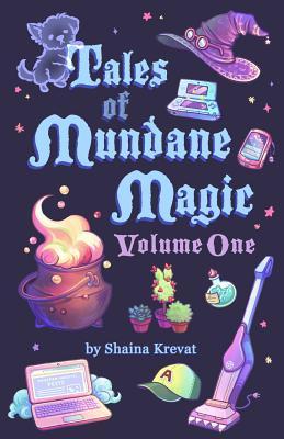 Tales of Mundane Magic: Volume One Cover Image