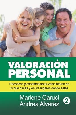 Valoración Personal: Reconoce y experimenta tu valor interno en lo que haces y en los lugares donde estés Cover Image