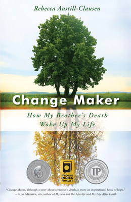Change Maker: How My Brother's Death Woke Up My Life Cover Image