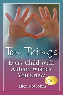 Ten Things Every Child with Autism Wishes You Knew Cover Image