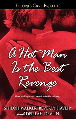 A Hot Man Is the Best Revenge: Ellora's Cave Cover Image