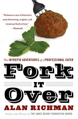 Fork It Over: The Intrepid Adventures of a Professional Eater Cover Image