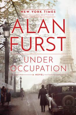 Under Occupation Alan Furst, Random House, $27,