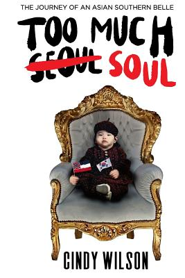 Too Much Soul: The Journey of an Asian Southern Belle Cover Image