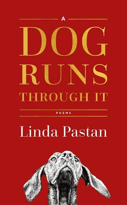 A Dog Runs Through It: Poems Cover Image
