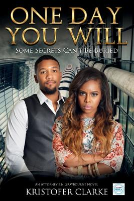 One Day You Will (Attorney J.B. Graybourne Novel #2) Cover Image