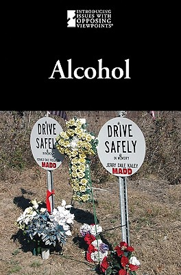 Alcohol (Introducing Issues with Opposing Viewpoints) Cover Image