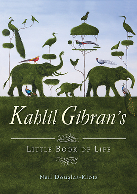 Kahlil Gibran's Little Book of Life Cover Image