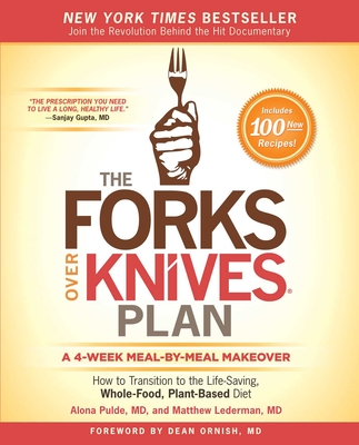 The Forks Over Knives Plan: How to Transition to the Life-Saving, Whole-Food, Plant-Based Diet Cover Image