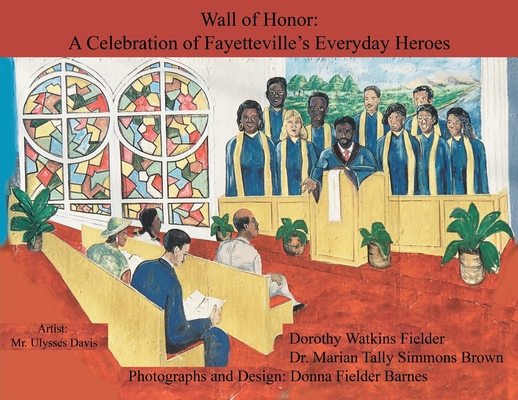 Wall of Honor: A Celebration of Fayetteville's Everyday Heroes Cover Image