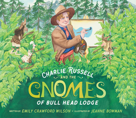 Charlie Russell and the Gnomes: Of Bull Head Lodge Cover Image