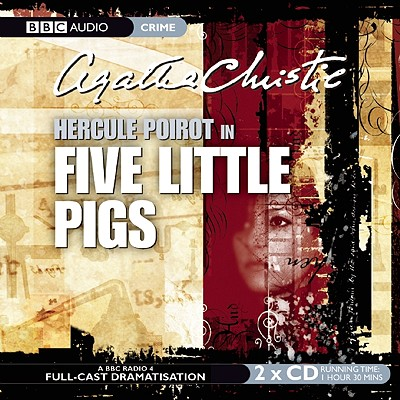 Five Little Pigs: A BBC Radio Full-Cast Dramatization Cover Image
