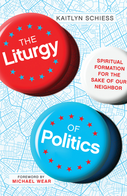 Cover for The Liturgy of Politics