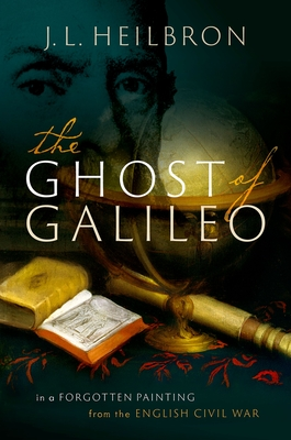The Ghost of Galileo: In a Forgotten Painting from the English Civil War Cover Image