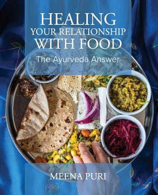 Healing Your Relationship With Food: The Ayurveda Answer Cover Image