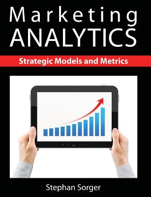 Marketing Analytics: Strategic Models and Metrics Cover Image