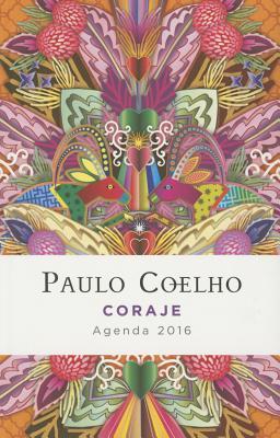 Coraje: Agenda 2016 Paulo Coelho Cover Image