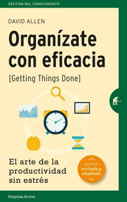 Organizate Con Eficacia: El Arte de la Productividad Sin Estres = Getting Things Done Cover Image