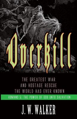 Overkill: The Greatest War and Hostage Rescue The World Has Ever Known Cover Image