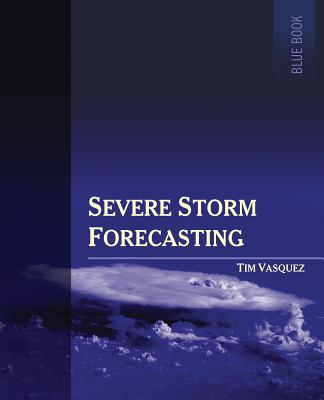 Severe Storm Forecasting, 1st Ed, Color Cover Image