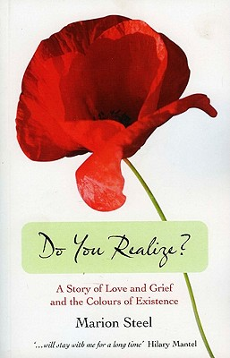 Do You Realize?: A Story of Love and Grief and the Colours of Existence Cover Image