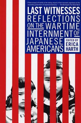 Last Witnesses: Reflections on the Wartime Internment of Japanese Americans Cover Image
