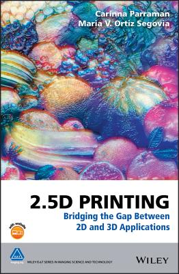 2.5d Printing: Bridging the Gap Between 2D and 3D Applications Cover Image