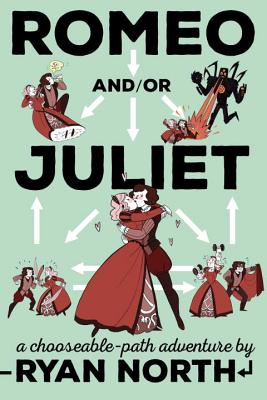 Romeo And/Or Juliet: A Chooseable-Path Adventure Cover Image