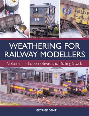 Weathering for Railway Modellers: Vol 1 - Locomotives and Rolling Stock Cover Image