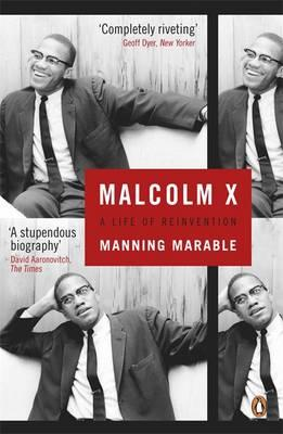 Malcolm X: A Life of Reinvention. Manning Marable Cover Image