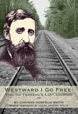 Westward I Go Free: Tracing Thoreau's Last Journey Cover Image