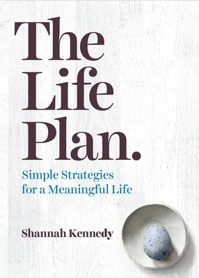 The Life Plan: Simple Strategies for a Meaningful Life Cover Image