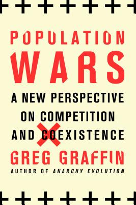 Population Wars: A New Perspective on Competition and Coexistence Cover Image