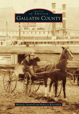 Gallatin County (Images of America (Arcadia Publishing)) Cover Image