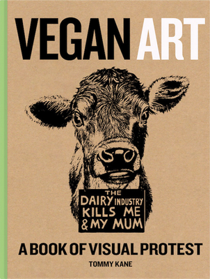 Vegan Art: A Book of Visual Protest Cover Image