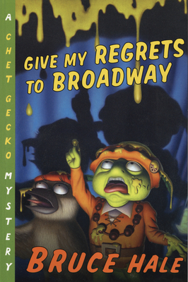 Give My Regrets to Broadway: A Chet Gecko Mystery Cover Image